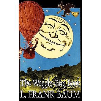 WoggleBug boken av L. Frank Baum Fiction klassiker Fantasy Fairy Tales folksagor legender mytologi av Baum & L. Frank