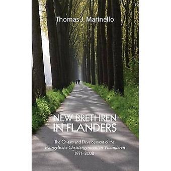 New Brethren in Flanders by Marinello & Thomas J.