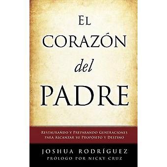 El Coraz N del Padre by Rodr Guez & Joshua