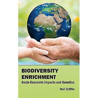 Biodiversity Enrichment SocioEconomic Impacts and Genetics by Griffin & Neil