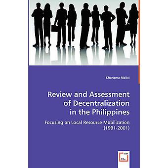 Review and Assessment of Decentralization in the Philippines by Malixi & Charisma