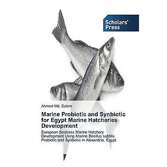 Marine Probiotic and Synbiotic for Egypt Marine Hatcheries Development by Salem Ahmed Md.