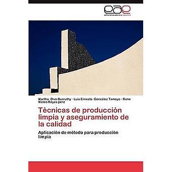 Tecnicas de Produccion Limpia y Aseguramiento de la Calidad by Divo Durruthy & Martha