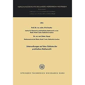 Untersuchungen auf dem Gebiete der praktischen Mathematik by Reutter & Fritz