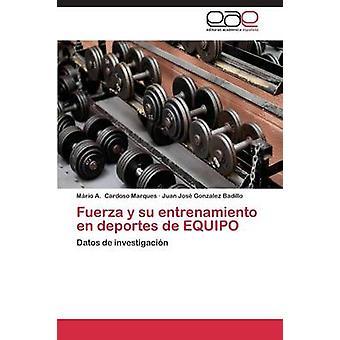 Fuerza y su entrenamiento en deportes de EQUIPO por Cardoso Marques informaes A.