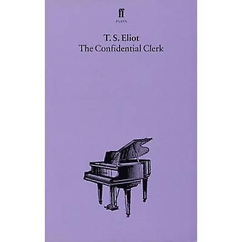 The Confidential Clerk (Main) by T. S. Eliot - 9780571081622 Book