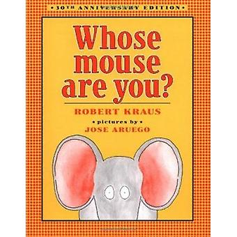 Whose Mouse Are You? by Kraus - Robert/ Aruego - Jose (ILT) - 9780689