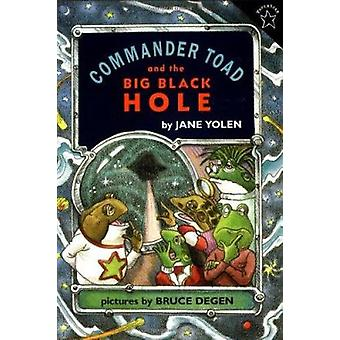 Commander Toad and the Big Black Hole by Jane Yolen - Bruce Degen - 9