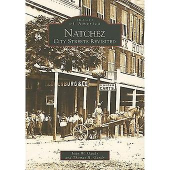 Natchez - - City Streets Revisited by Joan W Gandy - Thomas H Gandy - 9