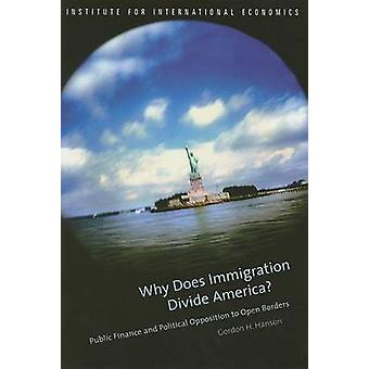 Why Does Immigration Divide America? - Public Finance and Political Op
