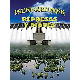 Inundaciones - Represas y Diques (Floods - Dams and Levees) by Joanne