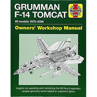 Grumman F14 Tomcat 1970-2006 by Tony Holmes - 9781785211003 Book