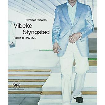 Vibeke Slyngstad - Paintings 1992-2017 by Vibeke Slyngstad - Paintings