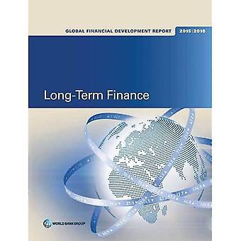 Développement financier mondial rapport 2015/2016: Financement à long terme