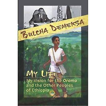 Mitt liv, min Vision för Oromo och andra folk i Etiopien
