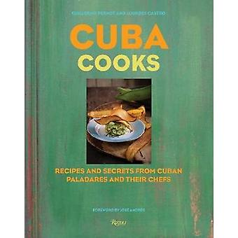Cuba Cooks - Recipes and Secrets from Cuban Paladares and Their Chefs