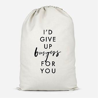I'd Give Up Burgers For You Cotton Storage Bag