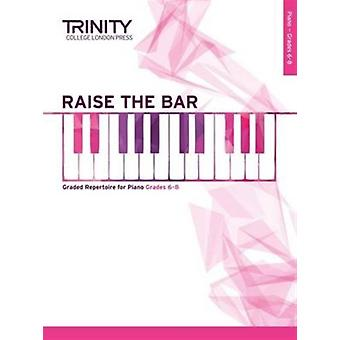 Raise the Bar Piano Book 3 (Grades 6-8) (Paperback) by Trinity College Lond