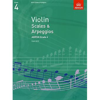 Violin Scales & Arpeggios ABRSM Grade 4: from 2012 (ABRSM Scales & Arpeggios) (Paperback) by Abrsm