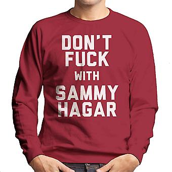 Dont Fuck With Sammy Hagar Men's Sweatshirt