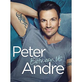 Peter Andre - zwischen uns von Peter Andre - 9780593077689 Buch