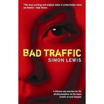 Bad Traffic by Simon Lewis - 9780954899554 Book