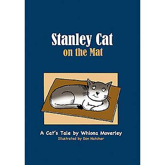 Stanley Cat on the Mat by Whiona Moverley - Don Hatcher - 97819221752
