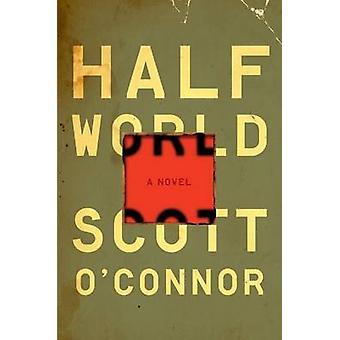 Halva världen (ny upplaga) av Scott O'Connor - 9781922247476 bok