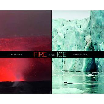 Fire and Ice - Timescapes by Joan Myers - 9788862083928 Book