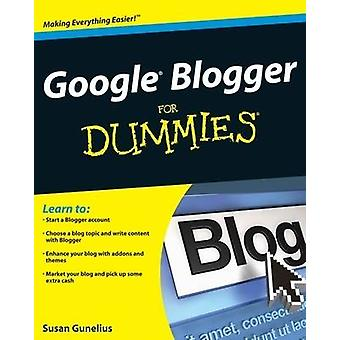 Google Blogger For Dummies by Susan Gunelius - 9780470407424 Book