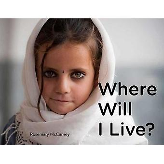 Where Will I Live by Rosemary McCarney - 9781780264042 Book