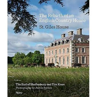The Rebirth of an English Country House - St. Giles House by The Rebir