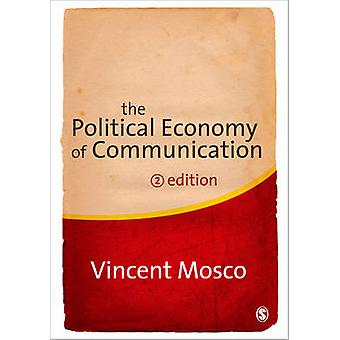 The Political Economy of Communication (2nd Revised edition) by Vince
