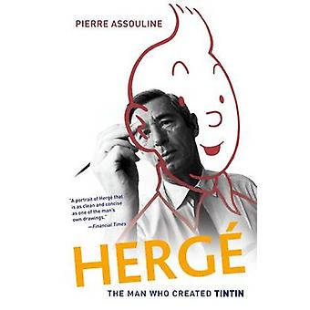 Herge The Man Who Created Tintin by Assouline & Pierre