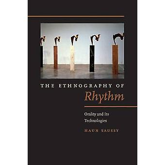 The Ethnography of Rhythm - Orality and its Technologies by Haun Sauss