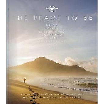 The Place to be by Lonely Planet - 9781787011250 Book