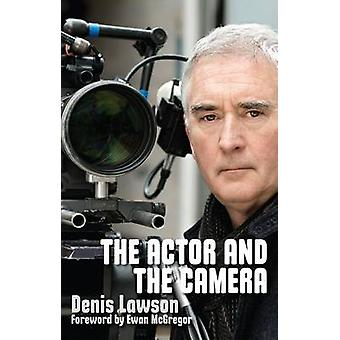 The Actor and the Camera by Denis Lawson - Ewan McGregor - 9781848423