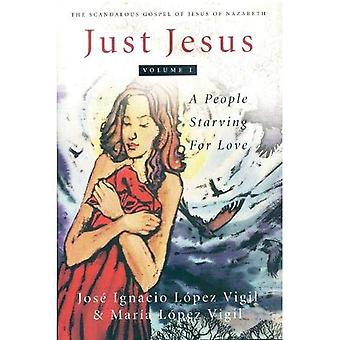 Just Jesus: Re-dramatised for Today, Chapters 1-51 - The Scandalous Gospel of John v. 1 (Scandalous Gospel Jesus of Nazareth)
