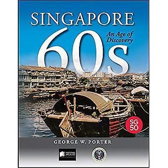 Singapore 60s: Un'età della scoperta