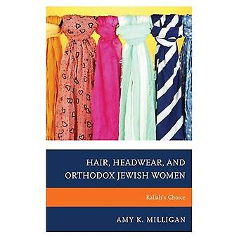 Hair, Headwear, and Orthodox Jewish Women: Kallah's Choice