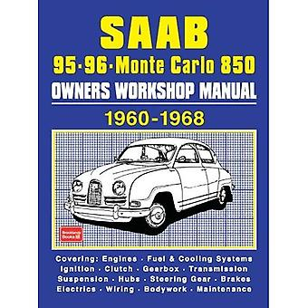 Saab 95 96 Monte Carlo 850 Owners Workshop Manual 1960-1968: Covering: Engines, Fuel & Cooling Systems, Ignition, Clutch, Gearbox, Transmission, Suspension, Hubs, Steering Gear, Brakes, Electrics, Wiring, Bodywork, Maintenance