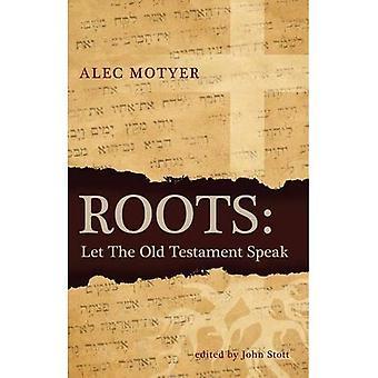 Roots: Let the Old Testament Speak