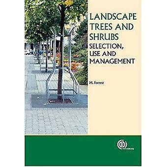 Landscape Trees and Shrubs: Selection, Use and Management (Cabi Publishing)
