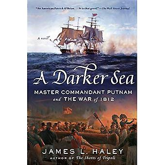 A Darker Sea: Master Commandant Putnam and the War of 1812 (Bliven Putnam� Naval Adventure)