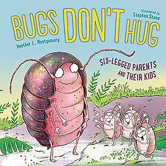 Bugs ne Hug: Six pattes Parents et leurs enfants