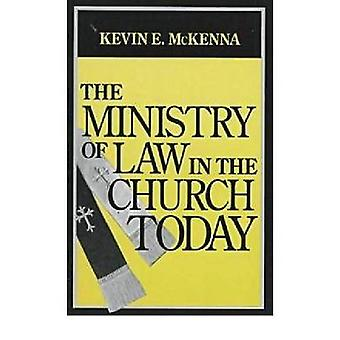 The Ministry of Law in the Church Today by Kevin E. McKenna - 9780268