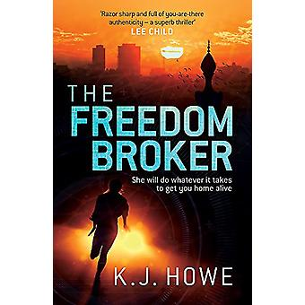 The Freedom Broker by K. J. Howe - 9781472240323 Book