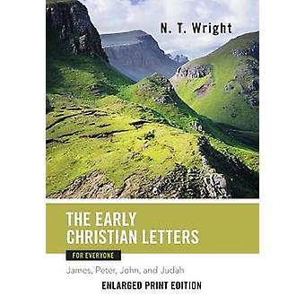 The Early Christian Letters for Everyone Enlarged Print by Wright & N.T.