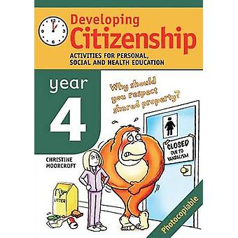 Developing Citizenship. Year 4 Activities for Personal Social and Health Education by Moorcroft & Christine