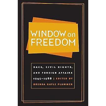 Fenster für Rennen bürgerliche Freiheitsrechte und auswärtige Angelegenheiten 19451988 von Plummer & Brenda Gayle